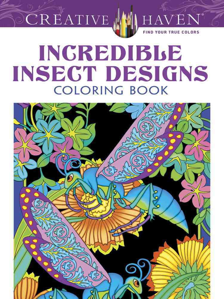 Creative Haven Incredible Insect Designs Coloring Book By Noble, Marty