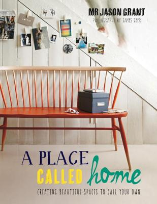 A Place Called Home By Grant, Jason/ Geer, James (PHT)